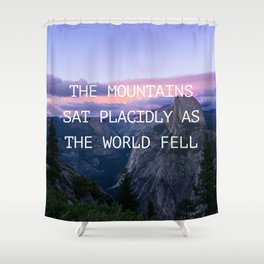 The mountains sat placidly Shower Curtain