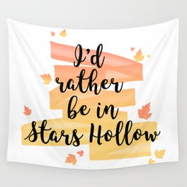 I'd rather be in Stars Hollow Wall Tapestry