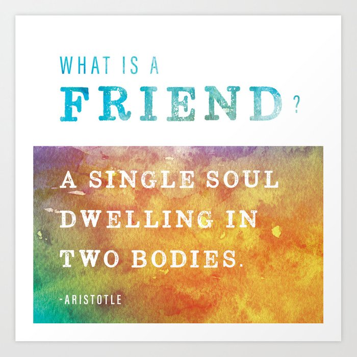 What is a friend Art Print