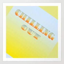 CHILLING OUT Art Print
