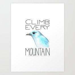 Climb Every Mountain Bluebird Art Print