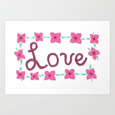 Love- Hand Lettered with Flowers Art Print