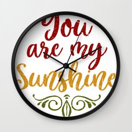 You Are My Sunshine Cute print Wall Clock