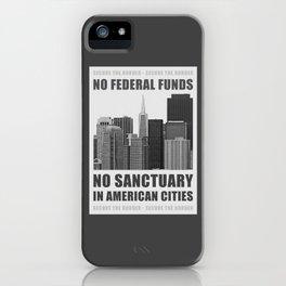 No Sanctuary Cities iPhone Case