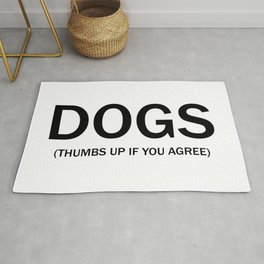 Dogs. (Thumbs up if you agree) in black. Rug