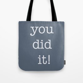 You Did It! Tote Bag