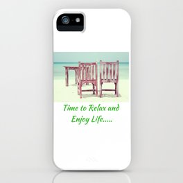 Time to Relax and Enjoy Life iPhone Case