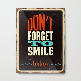 Don't forget to smile Metal Print
