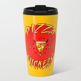 Pizza Fuckers Travel Mug