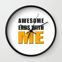 Awesome Ends With ME Wall Clock