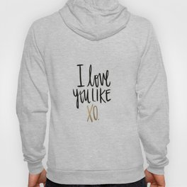 Love You Like Xo Hoody