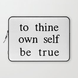 to thine own self be true Laptop Sleeve