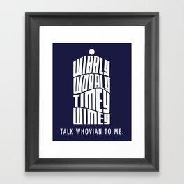 Talk Whovian to Me Framed Art Print