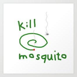 Kill mosquito Art Print
