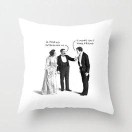 Tinder Isn't Your Friend Throw Pillow