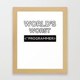 World's Worst Programmer Framed Art Print