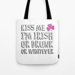 Irish Kiss Me I'm Irish or Drunk or Whatever Tote Bag