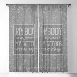 My Tattoos Are My Story Quote Sheer Curtain