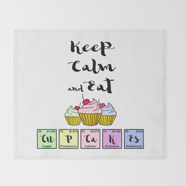 Keep calm and eat CuPCaKEs Throw Blanket
