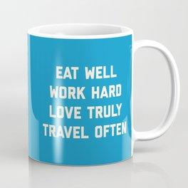 Eat Well, Work Hard Motivational Quote Coffee Mug
