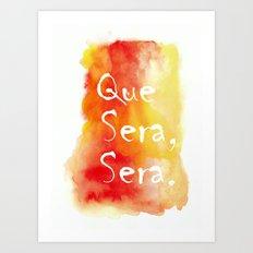 Que Sera, Sera Art Print