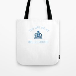 You Had Me At Hello World for Software Developer Tote Bag