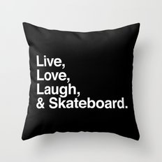 Live Love Laugh and Skateboard Throw Pillow