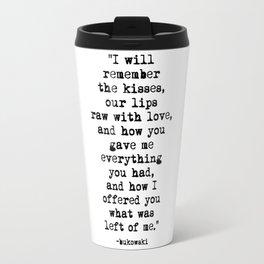 Charles Bukowski Typewriter Quote Love Travel Mug
