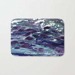 Smoke on the water Bath Mat