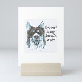 Rescued is my Favorite Breed (husky) Mini Art Print