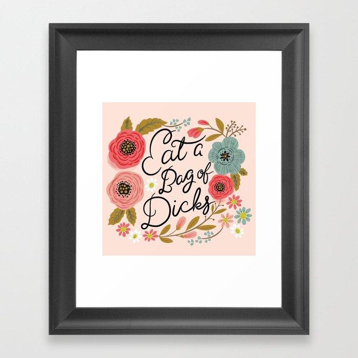Pretty Swe*ry: Eat a Bag of D*cks Framed Art Print