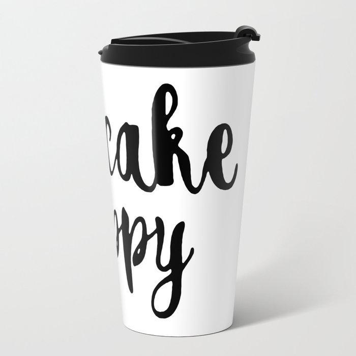 Eat cake be happy Travel Mug