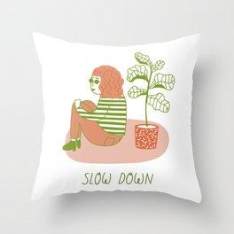 Slow Down Girl Throw Pillow