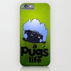 a Pug's life (dark) Slim Case iPhone 6s