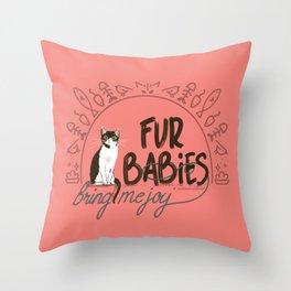 Fur Babies Bring Me Joy Throw Pillow