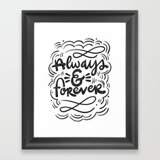 ALWAYS & FOREVER Framed Art Print