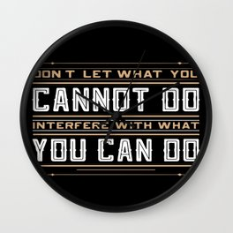 you cannot do interfere with what you can do Inspirational Typography Quote Design Wall Clock