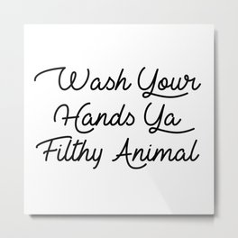 ya filthy animal Metal Print