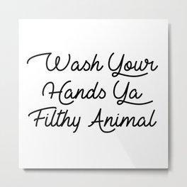ya filthy animal Metal Print