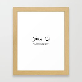 appreciate life new word ana moafen 2018 typography wisdom Framed Art Print