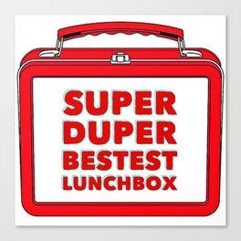 Super Duper Bestest Lunchbox Canvas Print
