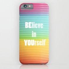 BElieve in YOUrself iPhone 6s Slim Case