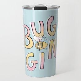 Totally Buggin' Travel Mug