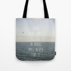 Those who don't believe... Tote Bag