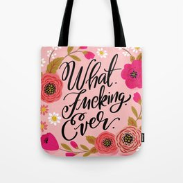 Pretty Sweary: What. Fucking. Ever. Tote Bag