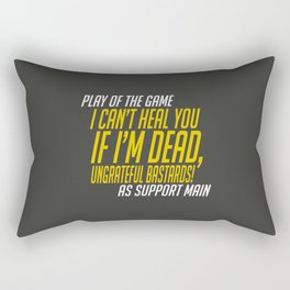 Play of The Game - I Cant Heal You If I'm Dead Rectangular Pillow