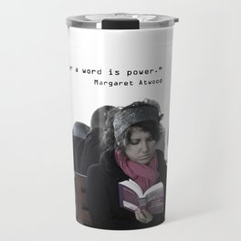 """""""A word after a word after a word is power.""""   Travel Mug"""