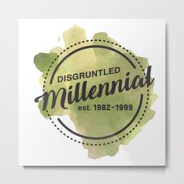 Disgruntled Millennial Pride Metal Print