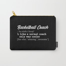 Basketball coach definition Carry-All Pouch