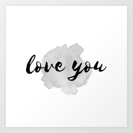 QUOTE Love You Art Print